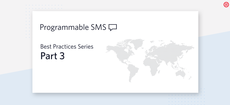 Twilio SMS Best Practices Part 3: Local Numbers and International SMS