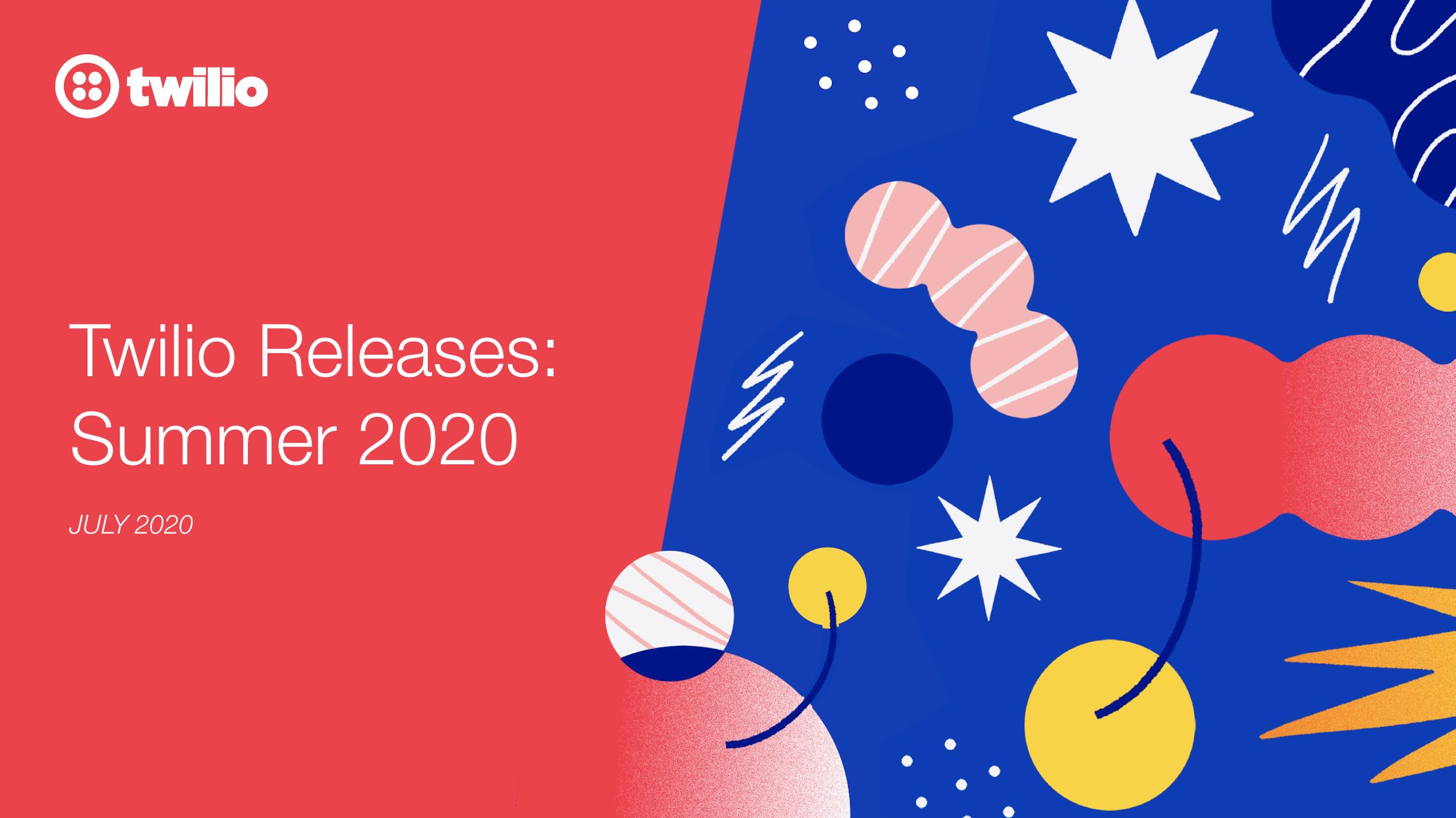 Twilio Release Webinar - Summer 2020 Splash