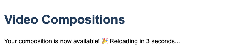 """Composition status update saying """"Your composition is now available! Reloading in 3 seconds..."""" with a party-popper emoji."""