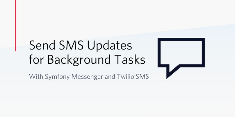 Send SMS Updates for Background Tasks with Symfony Messenger and Twilio SMS.png