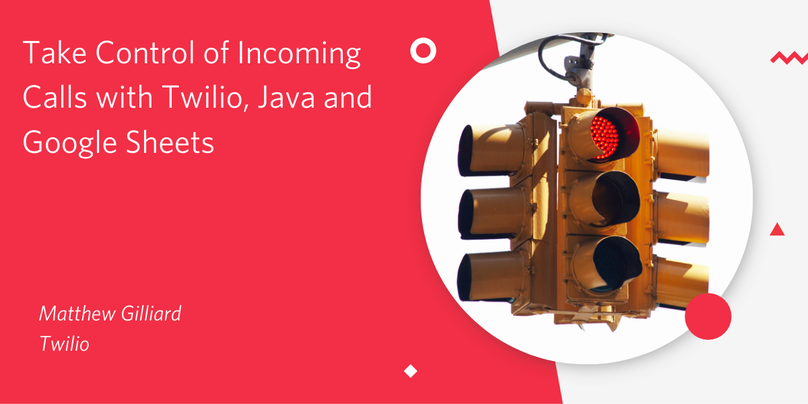 Take Control of Incoming Calls with Twilio, Java and Google Sheets
