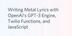header - Writing Metal Lyrics with OpenAI's GPT-3 Engine, Twilio Functions, and JavaScript