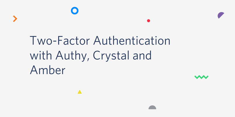 Two-Factor Authentication with Authy, Crystal and Amber.png