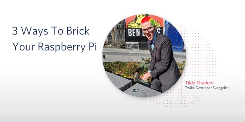 3 Ways To Brick Your Raspberry Pi