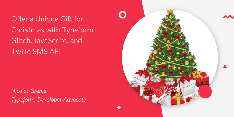 header - Offer a Unique Gift for Christmas with Typeform, Glitch, JavaScript, and Twilio SMS API