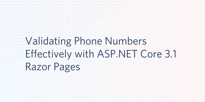 Validating Phone Numbers Effectively In Razor Pages