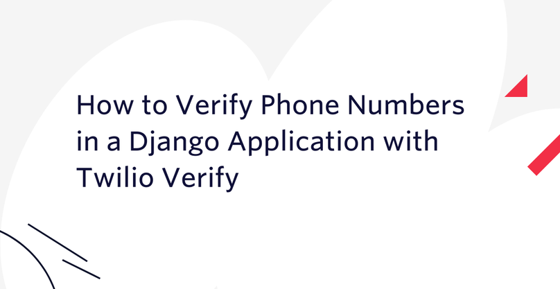 How to Verify Phone Numbers in a Django Application with Twilio Verify
