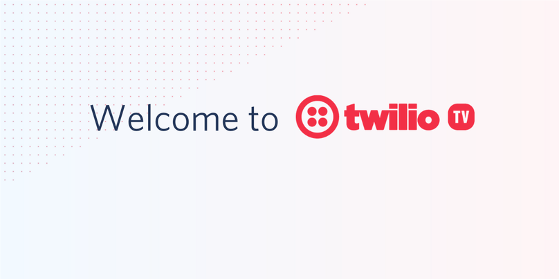 Welcome to Twilio TV.png