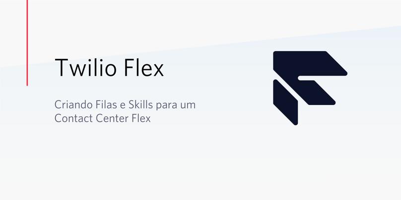 Criando Filas e Skills para um Contact Center Flex