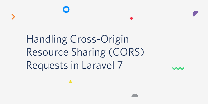 Handling Cross-Origin Resource Sharing (CORS) Requests in Laravel 7