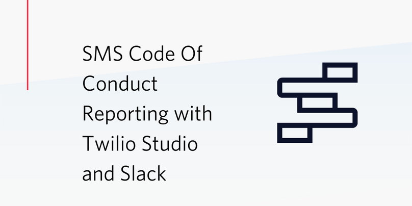 SMS Code Of Conduct Reporting with Twilio Studio and Slack