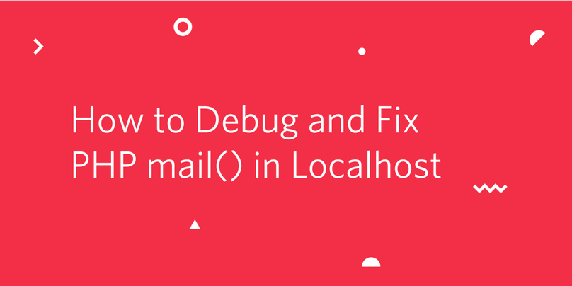 How to Debug and Fix PHP Mail in Localhost