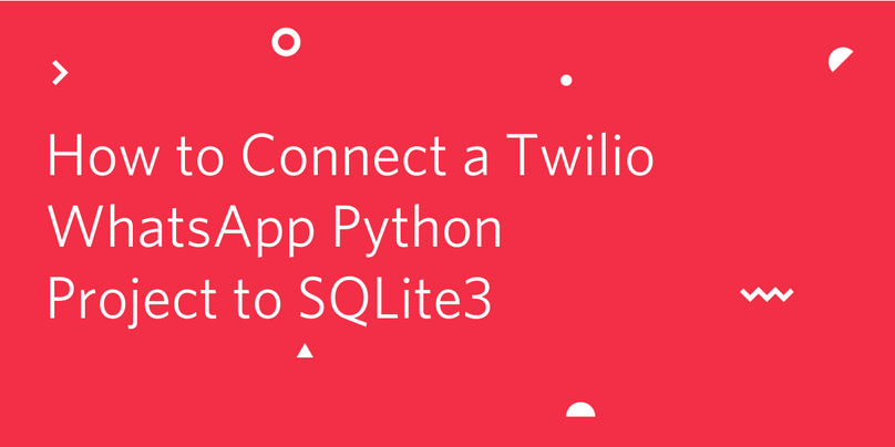 header - How to Connect a Twilio WhatsApp Python Project to SQLite3