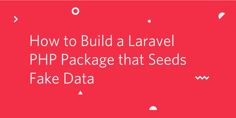 How to Build a Laravel PHP Package that Seeds Fake Data