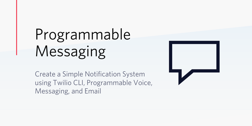 Create a Simple Notification System using Twilio CLI, Programmable Voice, Messaging, and Email