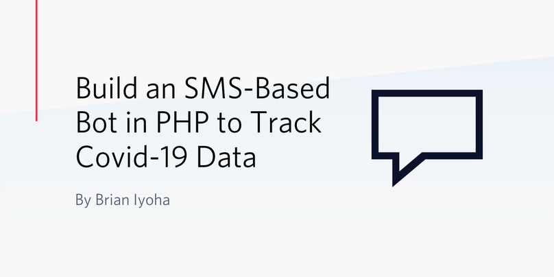 Build an SMS-Based Bot in PHP to Track Covid-19 Data