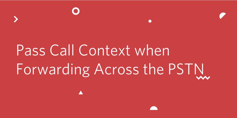 Pass Call Context Serverless PSTN