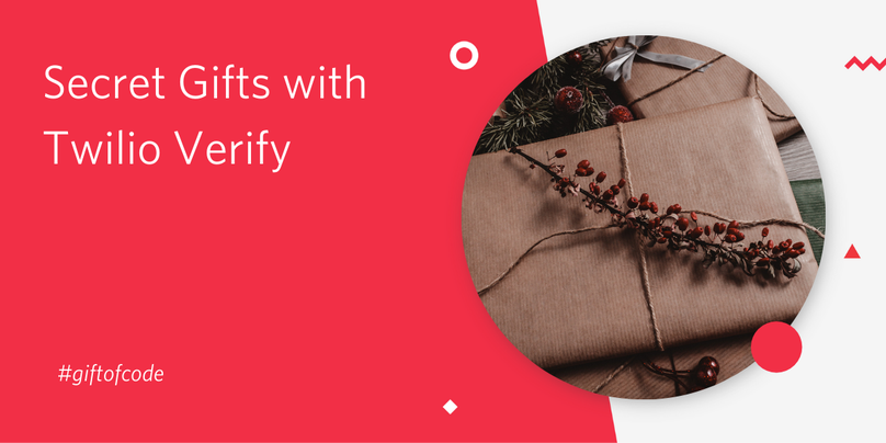 Secret Gifts with Twilio Verify for Gift of Code