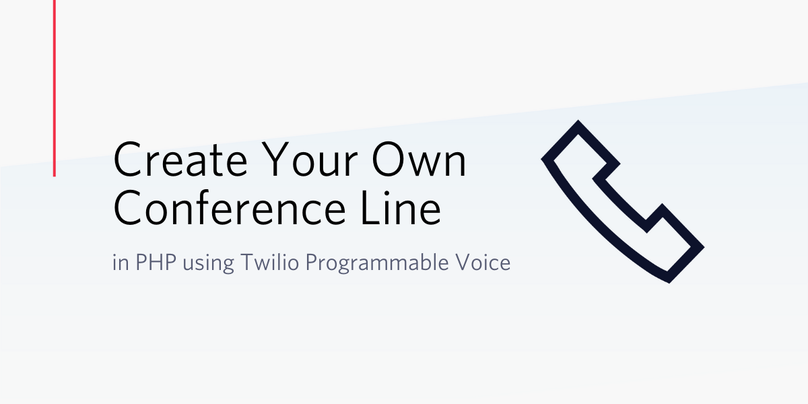 Create Your Own Conference Line in PHP using Twilio Programmable Voice