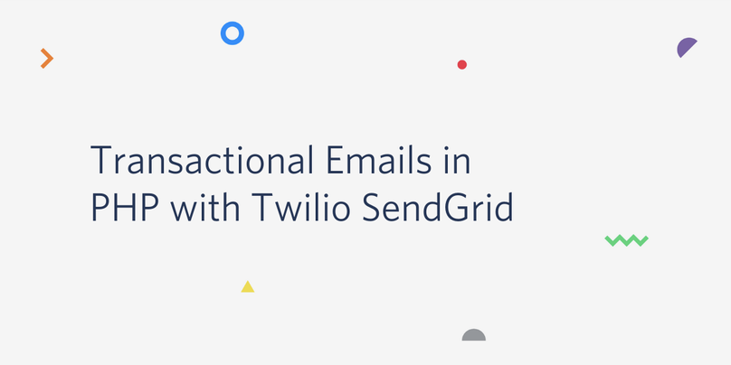 Transactional Emails in PHP with Twilio SendGrid