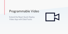header - Extend the React Quick Deploy Video App with DataTracks