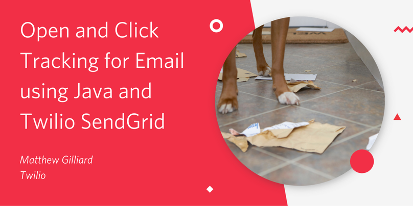 Open and Click Tracking for Email using Java and Twilio SendGrid