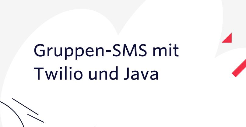 Gruppen-SMS mit Twilio und Java