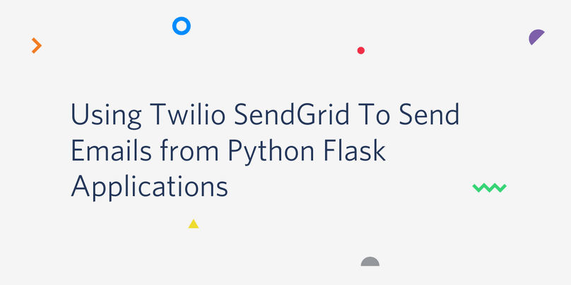 Using Twilio SendGrid to Send Email from Python Flask Applications