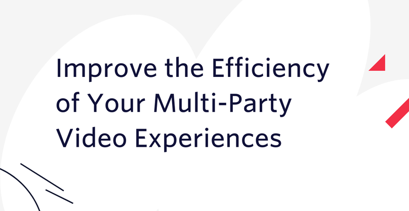 Improve the Efficiency of Your Multi-Party Video Experiences