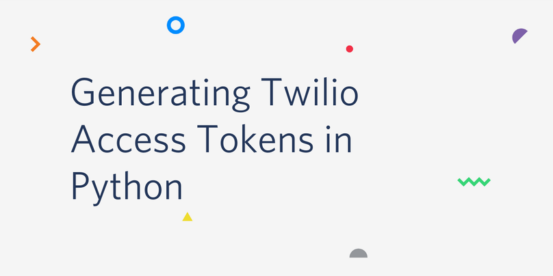 Generating Twilio Access Tokens in Python