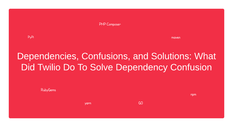 header - Solving Dependency Confusion @ Scale