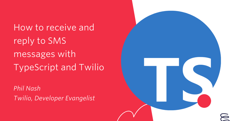Hoqw to receive and reply to SMS messages with TypeScript and Twilio
