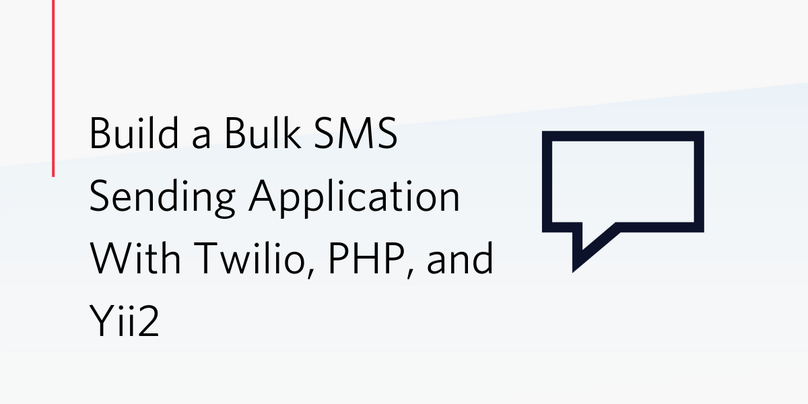 Build a Bulk SMS Sending Application With Twilio, PHP, and Yii2
