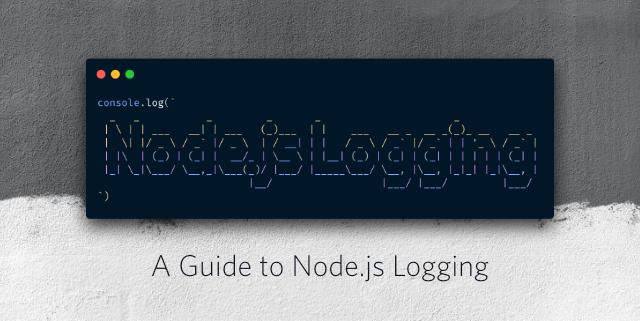 A guide to Node.js logging