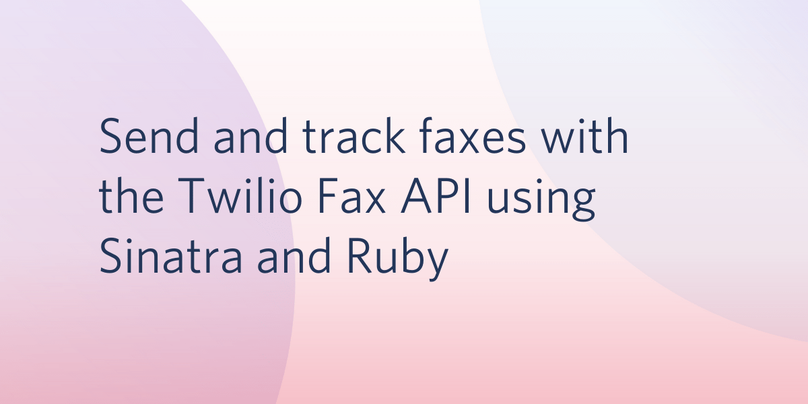 Send and track faxes with the Twilio Fax API using Sinatra and Ruby