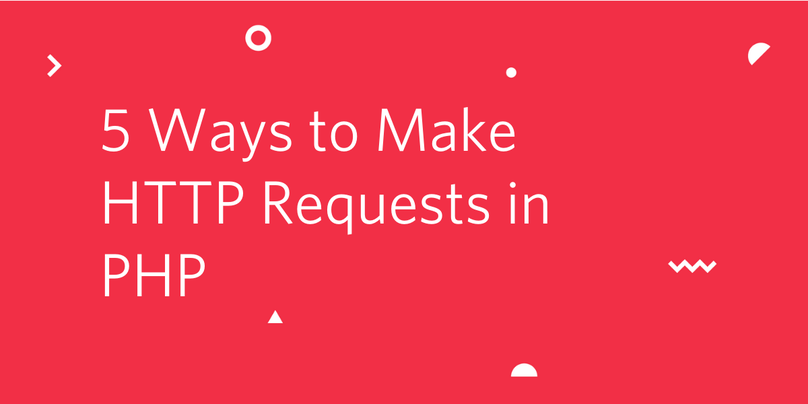 5 ways to make HTTP requests in PHP
