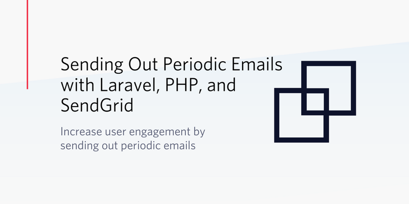 Increase User Engagement by Sending Out Periodic Emails with Laravel, PHP, and SendGrid