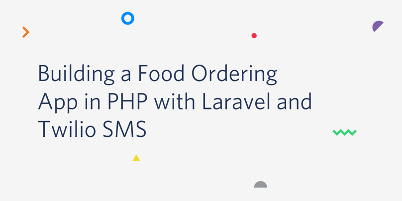 Building a Food Ordering App in PHP with Laravel and Twilio SMS