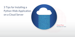 header - 3 Tips for Installing a Python Web Application on a Cloud Server