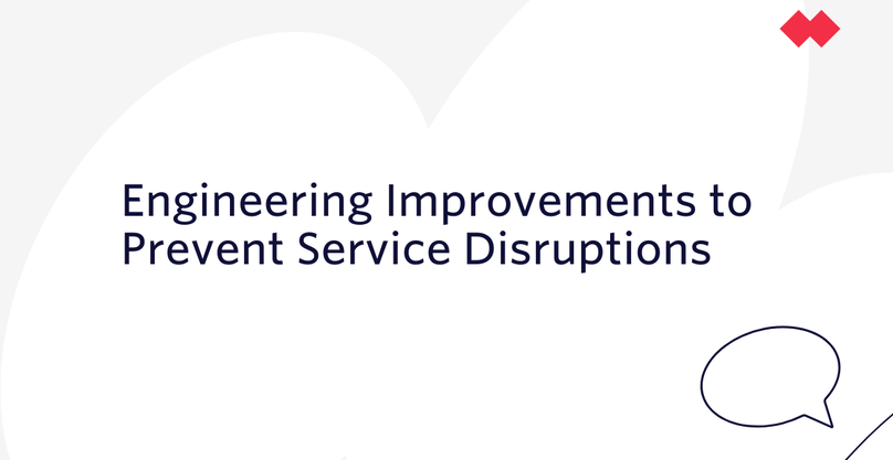 Engineering improvements to prevent service disruptions JP