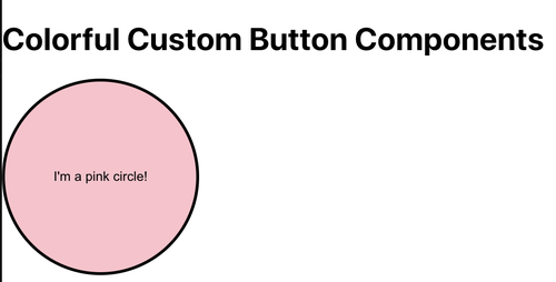 """screenshot of a pink circle button with black border with text """"I'm a pink circle!"""""""