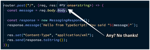 """Hovering over req.body.Body shows that it is of type """"any"""", which we don't want."""