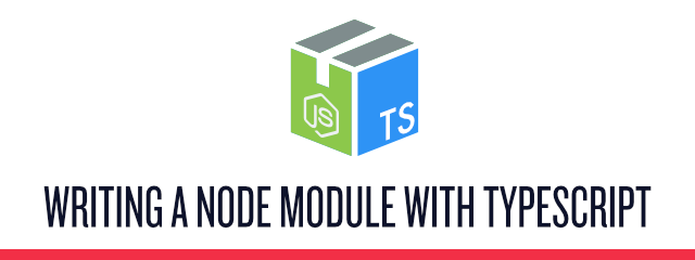 Writing a Node Module with TypeScript