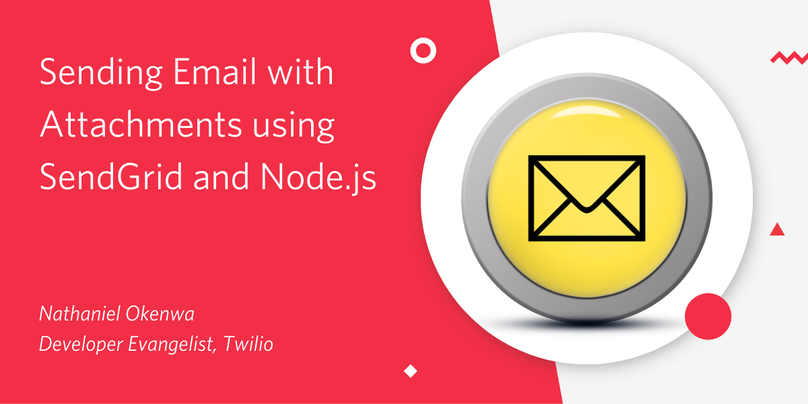 Sending Email with Attachments using SendGrid and Node.js