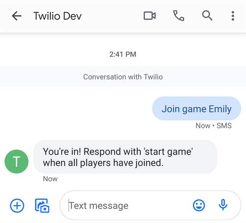 """Example text exchange with the BalderText game bot. I say """"Join game Emily"""" and the bot response """"You're in! respond with 'start game' when all players have joined."""""""