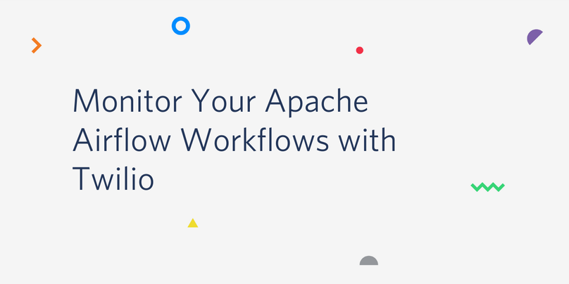 Monitor Your Apache Airflow Workflows with Twilio