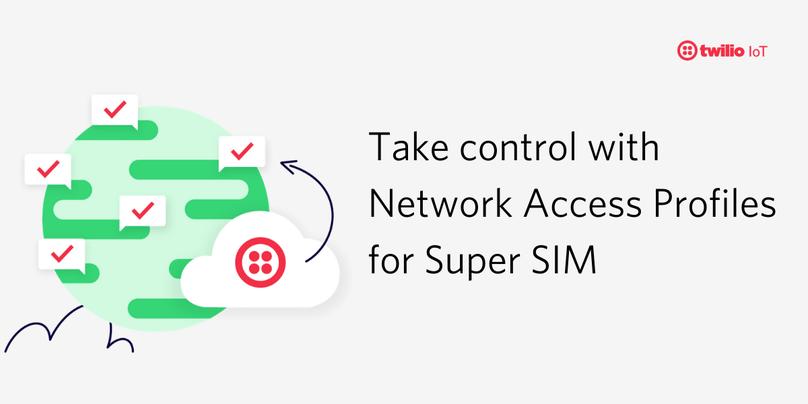 Network Access Profiles Super SIM
