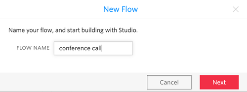 "Screenshot of the dialog box for creating a new Studio Flow. There's a ""Flow Name"" input field, that has the text ""conference call"" in it, as well as Cancel and Next buttons."