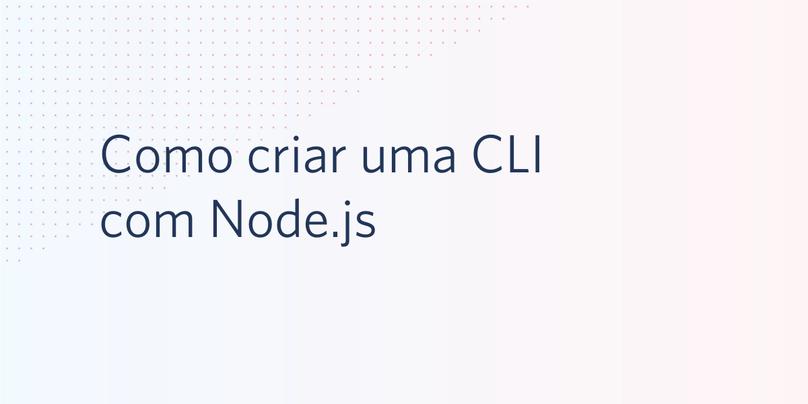 Como criar uma CLI com Node.js