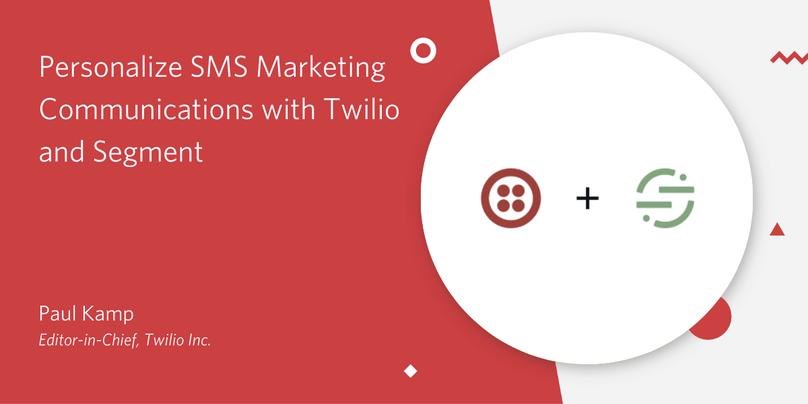 personalize SMS Twilio Segment